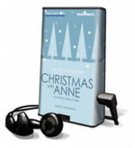 Christmas with Anne (of Green Gables) : And Other Stories - L. M. Montgomery