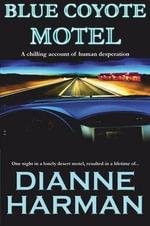 Blue Coyote Motel - Dianne D Harman