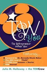 The Entrepreneur Within You : Get and Stay Profitable in Less Than 30 Minutes a ... - Julie M. Holloway