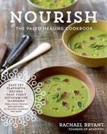 Nourish : The Paleo Healing Cookbook - Rachael Bryant