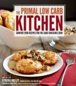 The Primal Low Carb Kitchen - Kyndra Holley