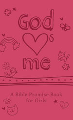 God Hearts Me : A Bible Promise Book for Girls - Inc. Barbour Publishing