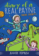 Diary of a Real Payne Book 1 : True Story - Annie Tipton