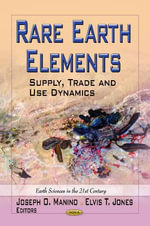 Rare Earth Elements : Supply, Trade & Use Dynamics