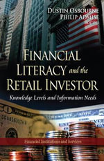 Financial Literacy & the Retail Investor : Knowledge Levels & Information Needs
