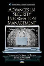 Advances in Security Information Management : Perceptions & Outcomes