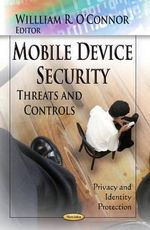 Mobile Device Security : Threats & Controls