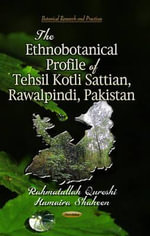 Ethnobotanical Profile of Tehsil Kotli Sattian, Rawalpindi, Pakistan : Volume 3, Complex Analysis, Measure and Integratio...