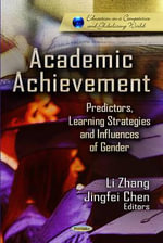 Academic Achievement : Predictors, Learning Strategies and Influences of Gender
