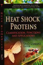 Heat Shock Proteins : Classification, Functions & Applications