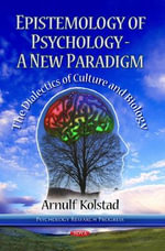 Epistemology of Psychology - A New Paradigm : The Dialectics of Culture & Biology