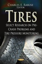 Tires : Select Research on Pre-Crash Problems & Tire Pressure Monitoring