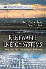 Renewable Energy Systems : Theory, Innovations and Intelligent Applications