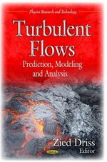 Turbulent Flows : Prediction, Modeling and Analysis