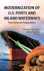 Modernization of U.S. Ports and Inland Waterways : Post-Panamax Preparations