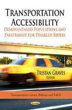 Transportation Accessibility : Disadvantaged Populations & Paratransit for Disabled Riders