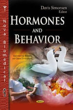 Hormones and Behavior : Biochemistry, Mechanisms of Action and Biotechnolo...