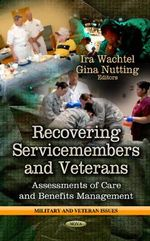 Recovering Service-Members & Veterans : Assessments of Care & Benefits Management