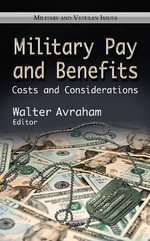 Military Pay & Benefits : Costs & Considerations