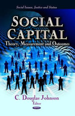 Social Capital : Theory, Measurement & Outcomes
