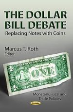 Dollar Bill Debate : Replacing Notes with Coins