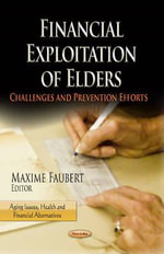 Financial Exploitation of Elders : Challenges & Prevention Efforts