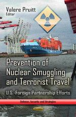 Prevention of Nuclear Smuggling & Terrorist Travel : U.S.-foreign Partnership Efforts