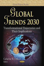 Global Trends 2030 : Transformational Trajectories and Their Implications