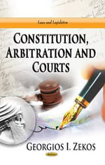 Constitution, Arbitration & Courts : Public Servants and the Development of a Nation