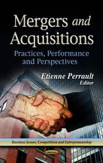 Mergers and Acquisitions : Practices, Performance and Perspectives