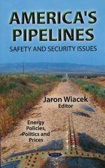 America's Pipelines : Safety & Security Issues - Jaron Wiacek