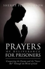 Prayers of Deliverance for Prisoners Conquering the Enemy and the
