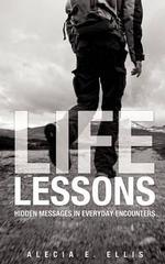 Life Lessons - Alecia E Ellis