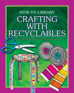 Crafting with Recyclables - Dana Meachen Rau