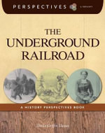 The Underground Railroad : A History Perspectives Book - Sheila Griffin Llanas