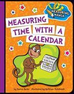 Measuring Time with a Calendar : Measuring Mania - Darice Bailer