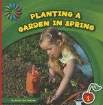 Planting a Garden in Spring : 21st Century Basic Skills Library: Level 1 - Jenna Lee Gleisner