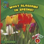 What Blossoms in Spring? : 21st Century Basic Skills Library: Level 1 - Jenna Lee Gleisner