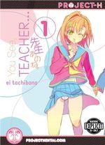 You See, Teacher... Vol. 1 - Ei Tachibana