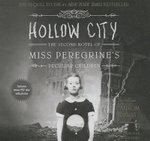 Hollow City : The Second Novel of Miss Peregrine S Children - Ransom Riggs