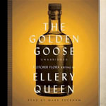 The Golden Goose : Ellery Queen Mysteries (Audio) - Ellery Queen, Jr.