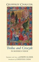 Troilus and Criseyde in Modern Verse - Geoffrey Chaucer