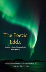 The Poetic Edda : Stories of the Norse Gods and Heroes - Jackson Crawford