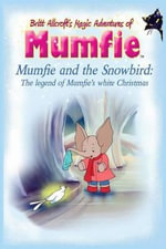 Mumfie and the Snowbird : The Legend of Mumfie's White Christmas - Britt Allcroft