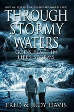 Through Stormy Waters : God's Peace in Life's Storms - Fred Davis