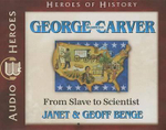 George Washington Carver : From Slave to Scientist - Janet Benge