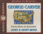George Washington Carver : From Slave to Scientist - Janet Benge