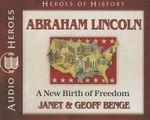 Abraham Lincoln : A New Birth of Freedom - Janet Benge