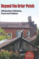 Beyond the Briar Patch : Affrilachian Folktales, Food, and Folklore - Lynette Ford