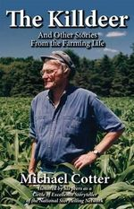 The Killdeer : And Other Stories from the Farming Life - Michael Cotter